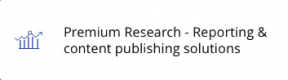 Premium research - reporting & content publishing solutions