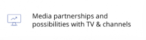 Media partnershipds and possibilities with TV & channels